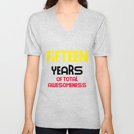 fifteen years of total awesomeness cute birthday gift idea Unisex V-Neck