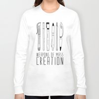 text Long Sleeve T-shirts featuring weapons of mass creation by Bianca Green