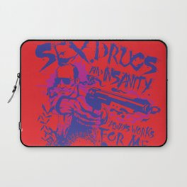 Sex,Drugs and Insanity Laptop Sleeve