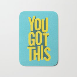You Got This motivational typography poster inspirational quote bedroom wall home decor Bath Mat
