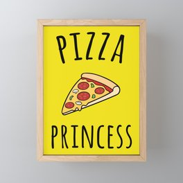 Pizza Princess Funny Quote Framed Mini Art Print