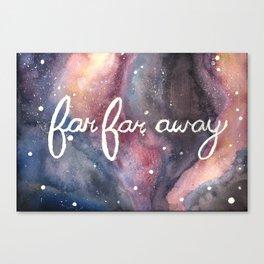 Far Far Away Canvas Print