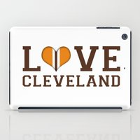 nfl iPad Cases featuring LUV Cleveland by C. Wie Design