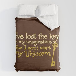 I've Lost The Key To My Imagination. Now I Can't Start My Unicorn. Duvet Cover