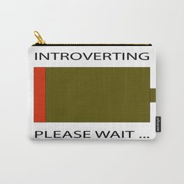 """""""Introverting Here"""" Carry-All Pouch"""