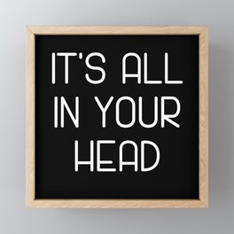It's All In Your Head Framed Mini Art Print