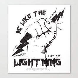 Be Like The LIGHTNING (Luke 17:24) crafted in black Canvas Print