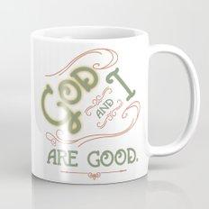God and I are good. Light Green Mug