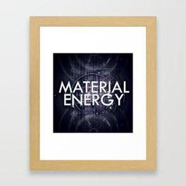 Material Energy Framed Art Print