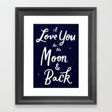 To the moon and back! Framed Art Print