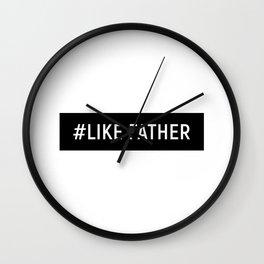 # Like Father Wall Clock