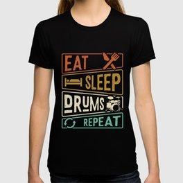 Eat Sleep Drums Repeat Drums Hobby T-shirt