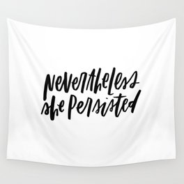 Nevertheless She Persisted Wall Tapestry
