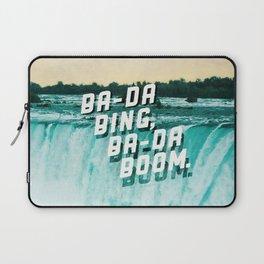Ba-da Bing, Ba-da Boom. Laptop Sleeve