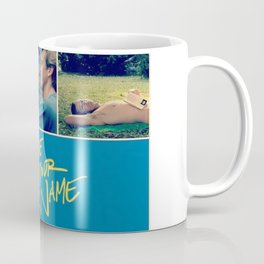 Call Me By Your Name Coffee Mug