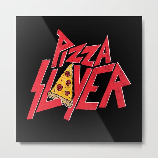 Pizza Slayer Metal Print