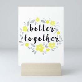 Better Together, Watercolor quote Mini Art Print