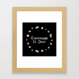 Everything Is Okay Framed Art Print