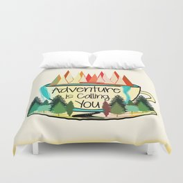 Adventure is Calling You Duvet Cover