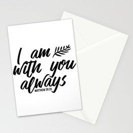 Bible verse Matthew 28:20 I am with you always black & white Stationery Cards