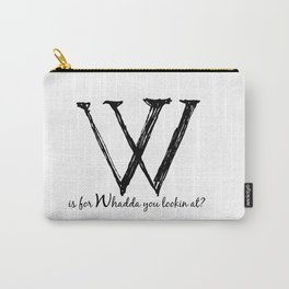 W is for... Carry-All Pouch