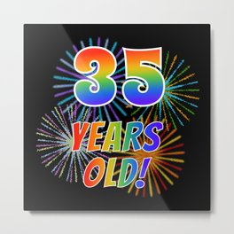 """35th Birthday Themed """"35 YEARS OLD!"""" w/ Rainbow Spectrum Colors + Vibrant Fireworks Inspired Pattern Metal Print"""