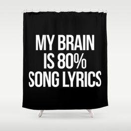 Song Lyrics Funny Quote Shower Curtain