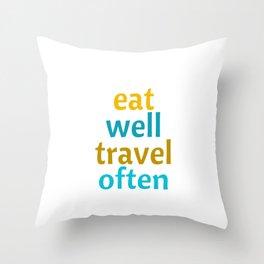EAT WELL - TRAVEL OFTEN Throw Pillow