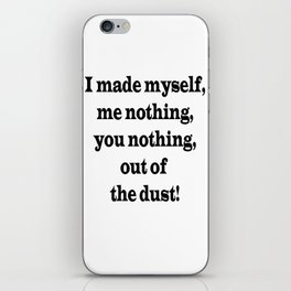 Me Nothing, You Nothing iPhone Skin