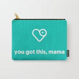 you got this, mama Carry-All Pouch