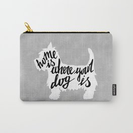 Home Is Where Your Dog Is Carry-All Pouch
