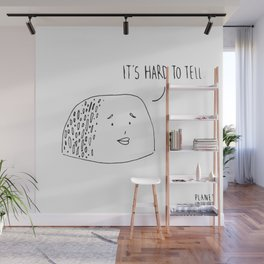 It's Hard To Tell. Wall Mural