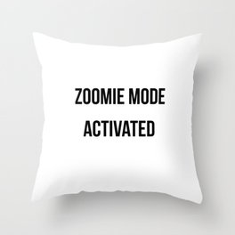 Zoomie Mode Activated Design Throw Pillow