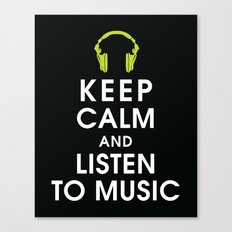 Keep Calm and Listen to Music Canvas Print