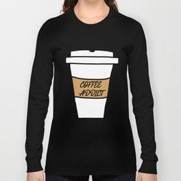 Coffee addict stain Long Sleeve T-shirt