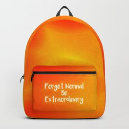 Forget Normal Be Extraordinary Backpack