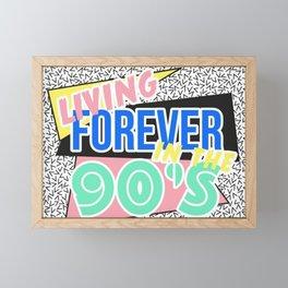 FOREVER LIVING IN THE 90'S Framed Mini Art Print