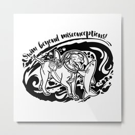 Lexy & Bruce - Swim beyond misconceptions! Metal Print