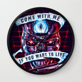 Come With Me, If You Want To Live Wall Clock
