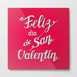 Feliz Dia de San Valentin - Happy Valentine's Day translated from Spanish Metal Print