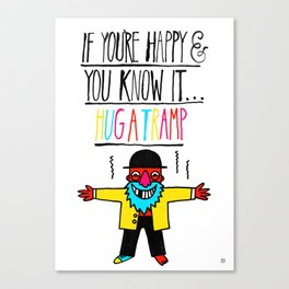 If you're happy and you know it...hug a tramp Canvas Print