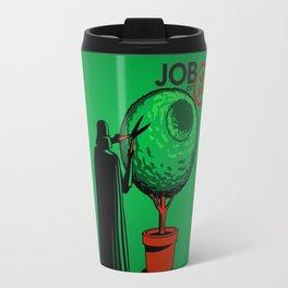 JOB OR NO JOB Travel Mug