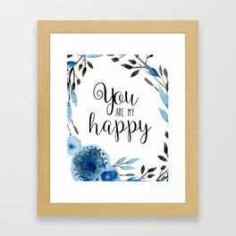 You Are My Happy 01 Framed Art Print