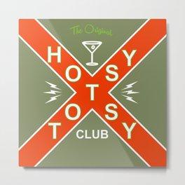 The Original Hotsy Totsy Club Metal Print