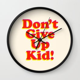 Don't Give Up Kid red yellow pink motivational typography poster bedroom wall home decor Art Print Wall Clock