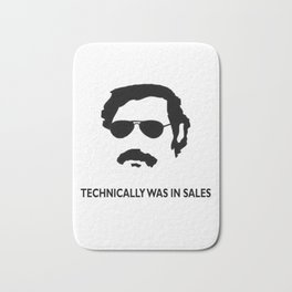 Technically was in Sales Funny T-shirt Pablo Escobar Bath Mat