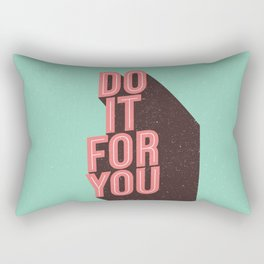 Do It For You inspirational typography poster motivational wall art bedroom home decor Rectangular Pillow