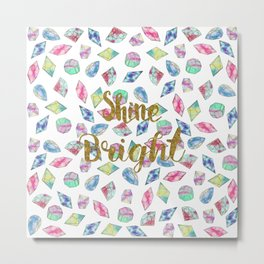 "Cute ""Shine Bright"" watercolor crystals pattern Metal Print"