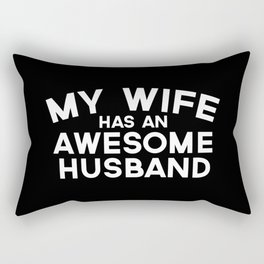 Wife Has An Awesome Husband Funny Quote Rectangular Pillow