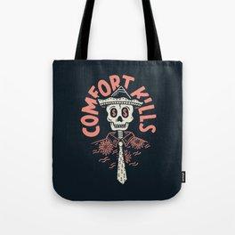Comfort Kills Tote Bag